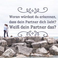 Stellst du dir auch manchmal die Frage ob dich dein Partner noch liebt?