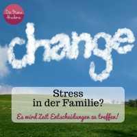 Stress in der Familie? - Warum du eine Entscheidung treffen solltest