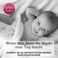 Wenn dein Baby durchschlafen neu lernen muss - wie du deinem Kind Hilfestellung gibst