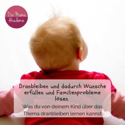Familienprobleme lösen -Dranbleiben und dadurch Wünsche erfüllen und Familienprobleme lösen