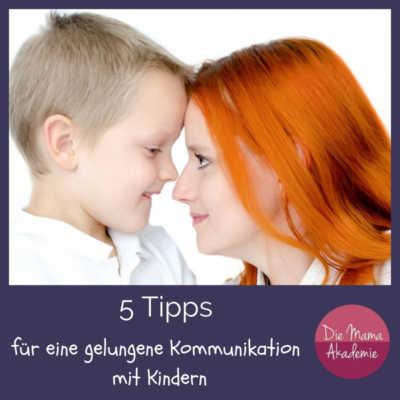 5 Tipps für eine gelungene Kommunikation mit Kindern