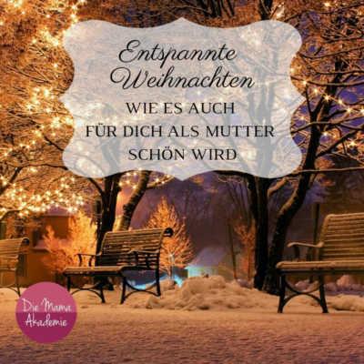 Entspannte Weihnachtszeit - Wie auch du als Mutter eine entspannte Weihnachtszeit hast