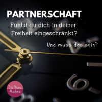 Freiheit in der Partnerschaft - fühlst du dich in der Partnerschaft eingeschränkt?