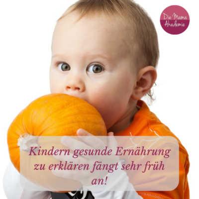 Gesunde Ernährung Kindern erklären - Gesunde Ernährung Kindern erklären fängt sehr früh an
