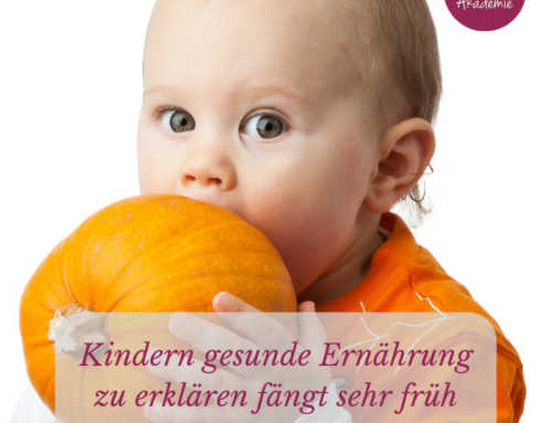 201 Gesunde Ernährung Kindern erklären fängt sehr früh an!
