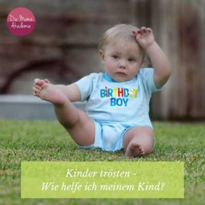 Kinder trösten - Wie kann ich meinem Kind helfen?