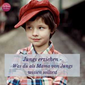 Jungs erziehen - Was du als Mama von Jungs wissen solltest